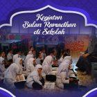 5 Kegiatan Bermanfaat yang Biasanya Diadakan Saat Bulan Ramadhan di Sekolah